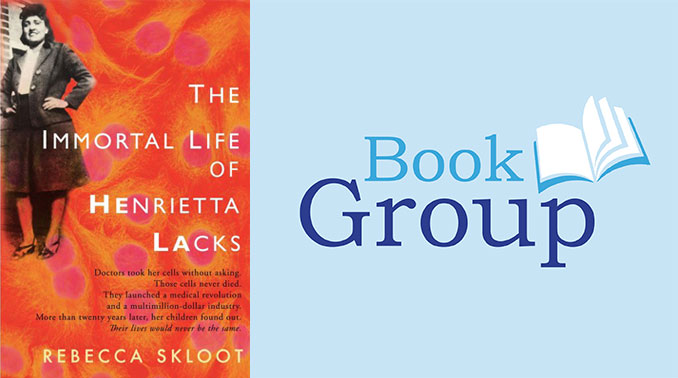 BookGroup Jan 11: The Immortal Life Of Henrietta Lacks By Rebecca Skloot