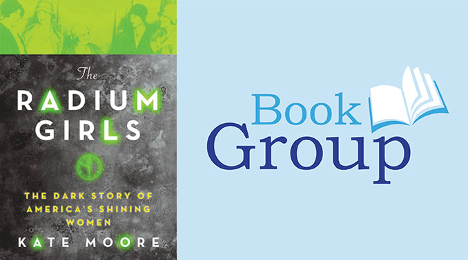 BookGroup April 12: The Radium Girls By Kate Moore