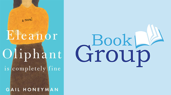 BookGroup July 12: Eleanor Oliphant Is Completely Fine