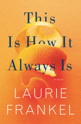 This-Is-How-It-Always-Is-by-Laurie-Frankel
