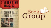 Book Group March 14: 11-22-63 By Steven King