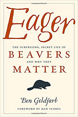 Eager The Life Of Beavers BenGoldfarb