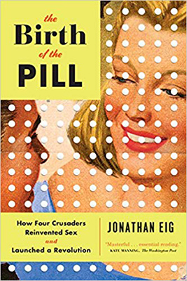 birth-of-the-pill-Johnathan-Eig